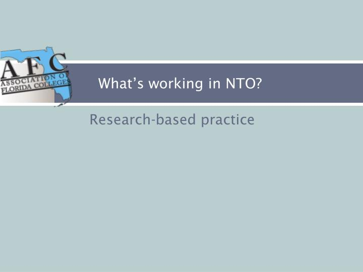 What's working in NTO?