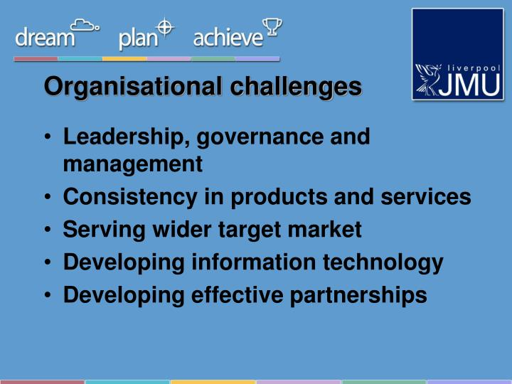 Organisational challenges