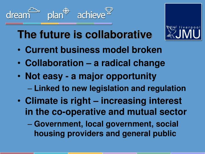 The future is collaborative