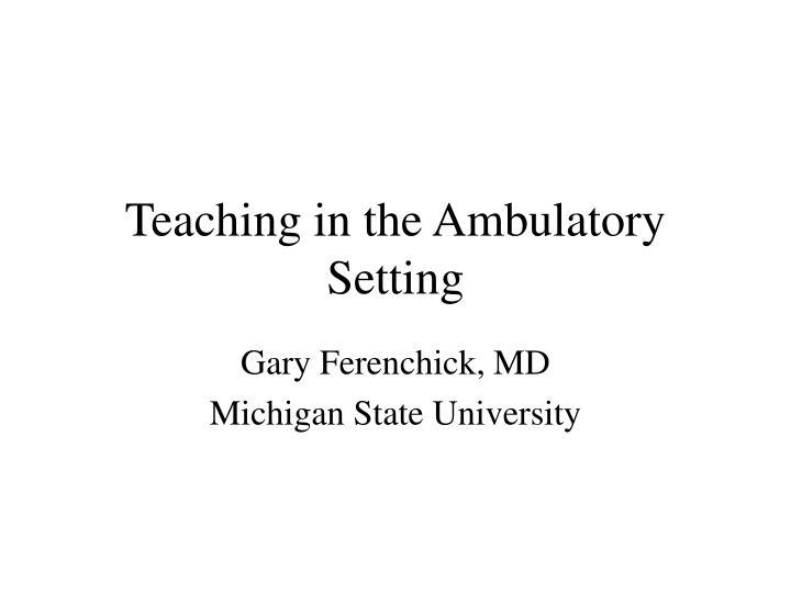 teaching in the ambulatory setting n.