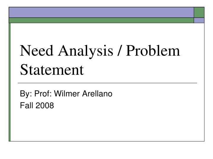 problem statement survey This is an ideal hypothesis statement it is well-phrased, clear, falsifiable and merely by reading it, one gets an idea of the kind of research design it would inspire this hypothesis is less clear, and the problem is with the dependent variable.