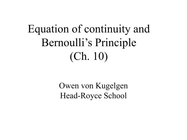 Equation of continuity and bernoulli s principle ch 10