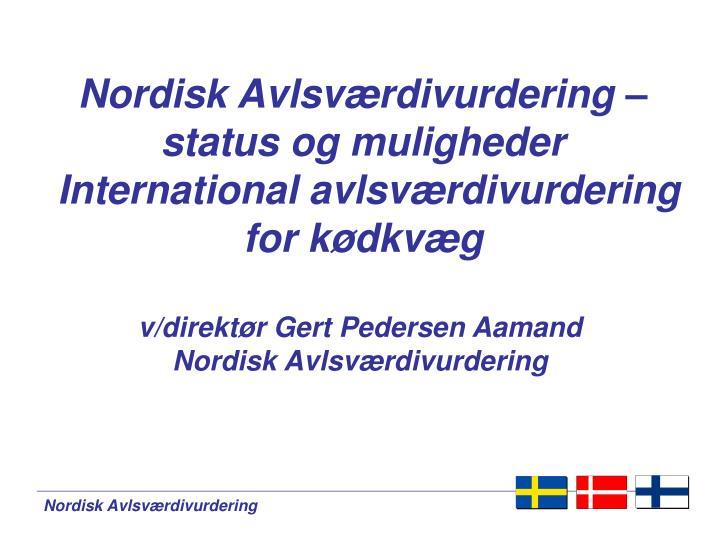 Nordisk avlsv rdivurdering status og muligheder international avlsv rdivurdering for k dkv g