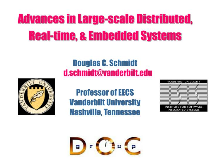 advances in large scale distributed real time embedded systems n.
