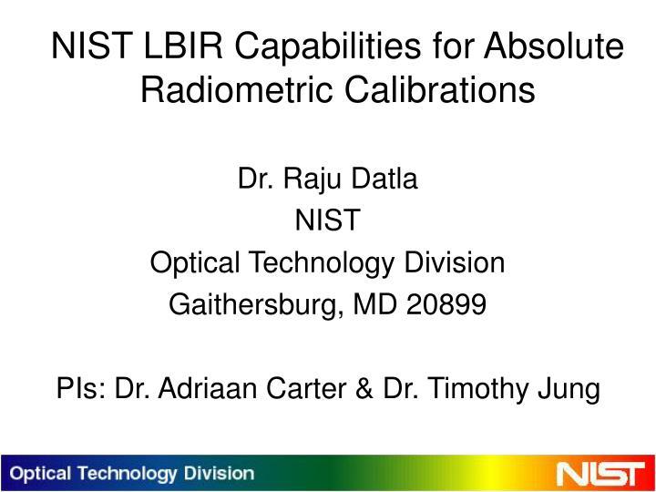 nist lbir capabilities for absolute radiometric calibrations n.