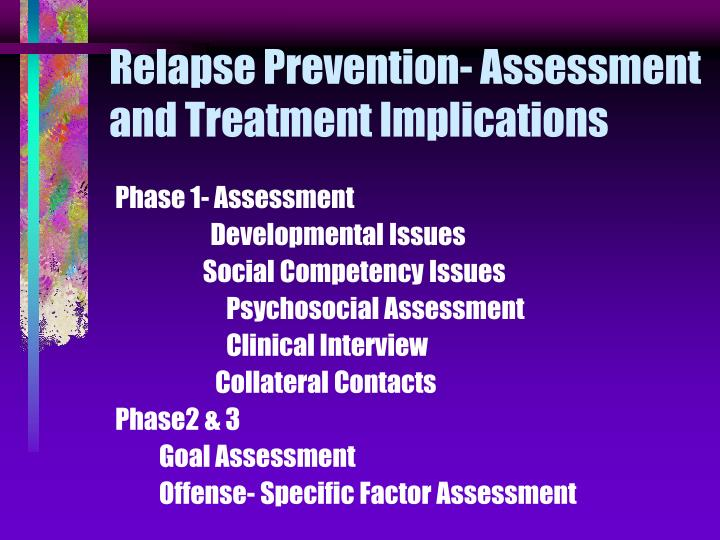 Relapse Prevention- Assessment and Treatment Implications