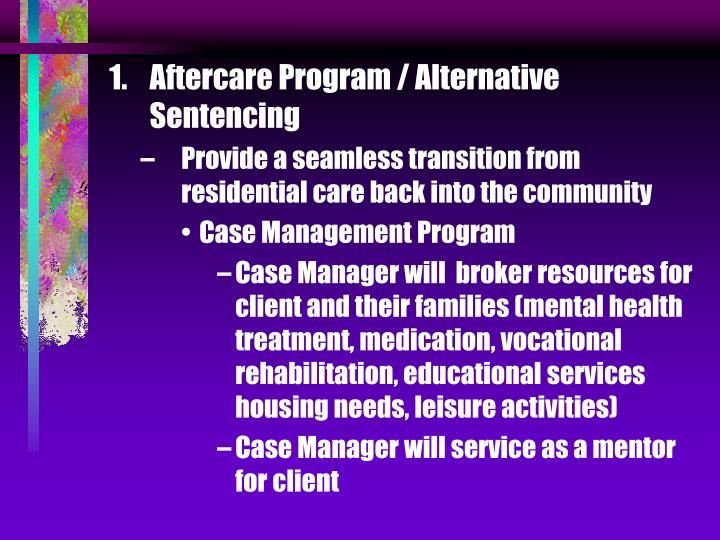 Aftercare Program / Alternative Sentencing