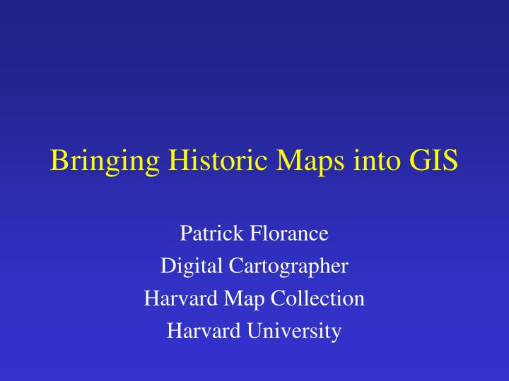 Bringing historic maps into gis