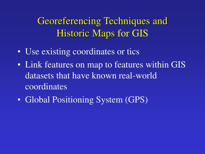 Georeferencing Techniques and