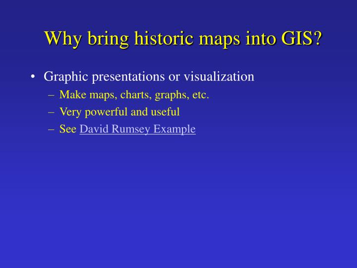 Why bring historic maps into GIS?