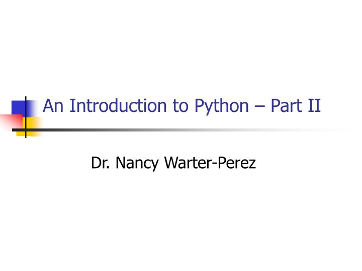 an introduction to python part ii n.