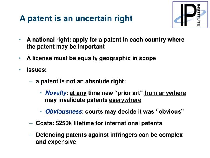 A patent is an uncertain right