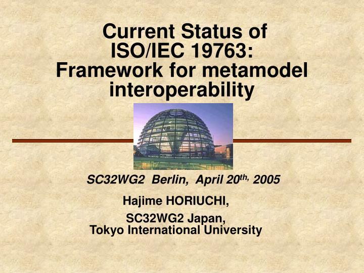Current status of iso iec 19763 framework for metamodel interoperability