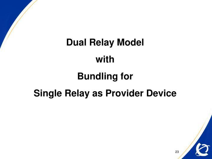 Dual Relay Model