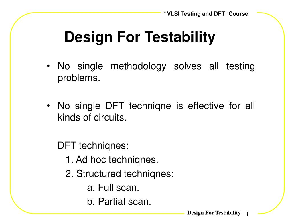 Ppt Design For Testability Powerpoint Presentation Free Download Id 3420506