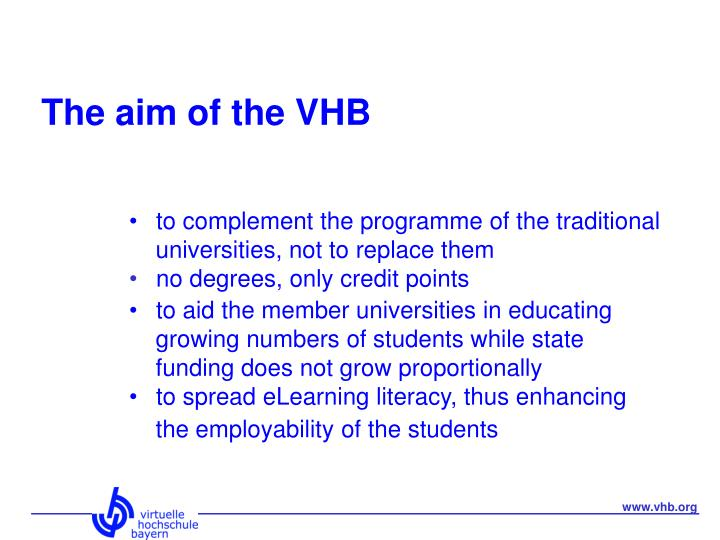 The aim of the VHB