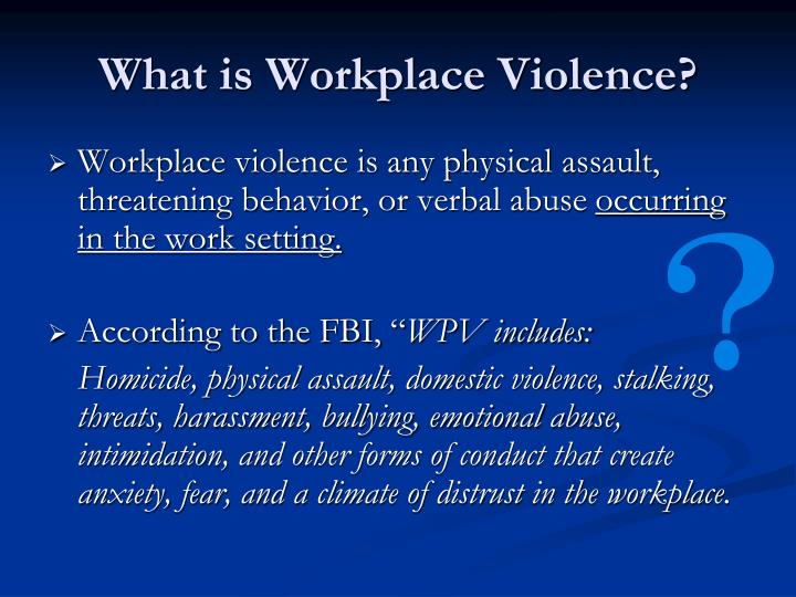 What is Workplace Violence?