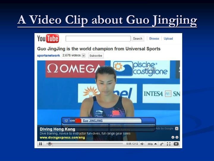 A Video Clip about Guo Jingjing