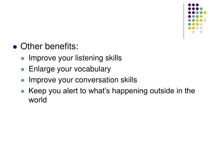 Other benefits: