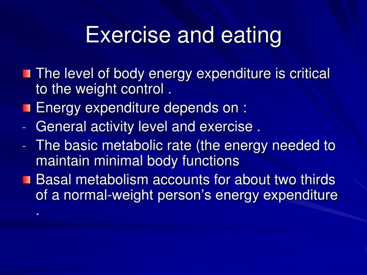 Exercise and eating