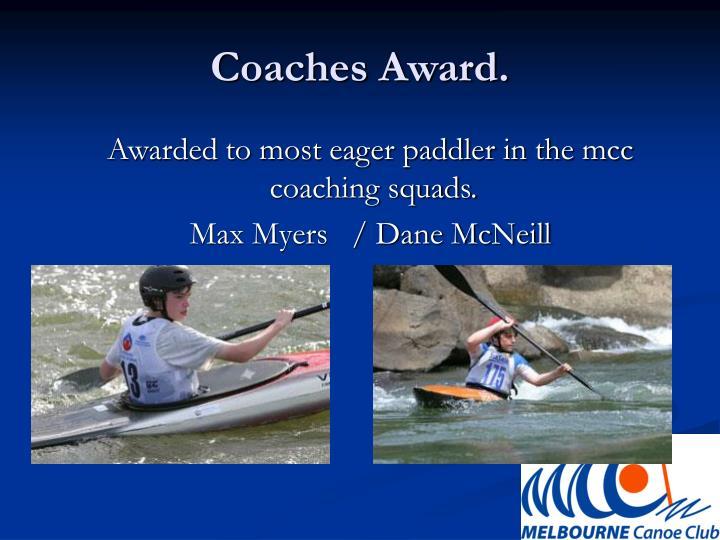 Coaches Award.