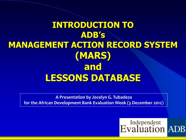 PPT - INTRODUCTION TO ADB's MANAGEMENT ACTION RECORD SYSTEM
