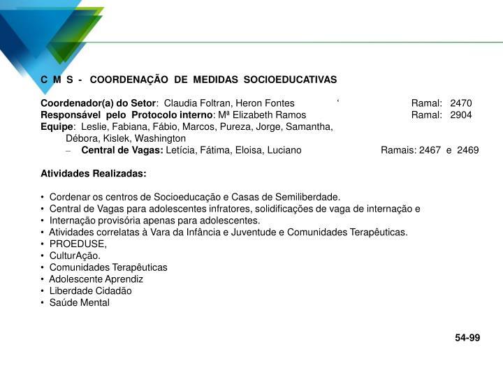 C  M  S  -   COORDENAÇÃO  DE  MEDIDAS  SOCIOEDUCATIVAS