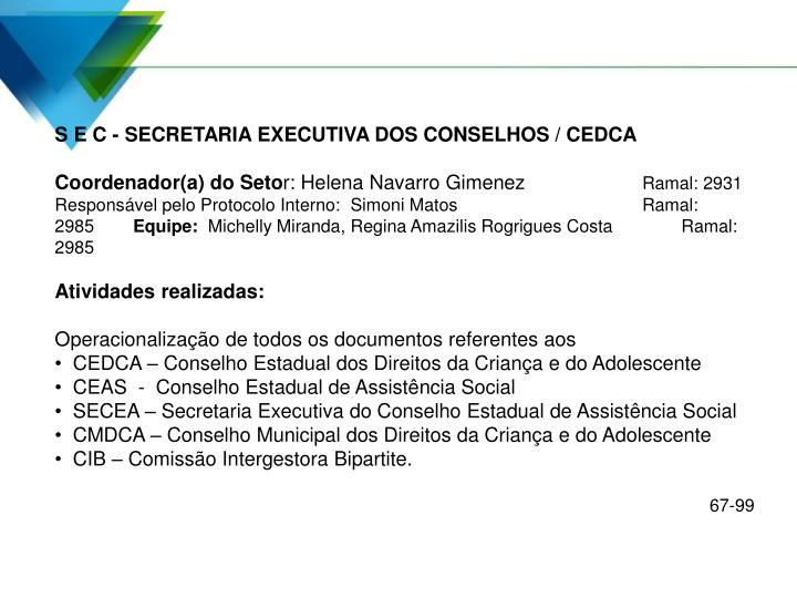 S E C - SECRETARIA EXECUTIVA DOS CONSELHOS / CEDCA