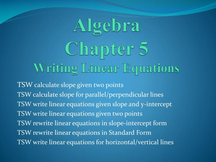 Ppt Algebra Chapter 5 Writing Linear Equations Powerpoint