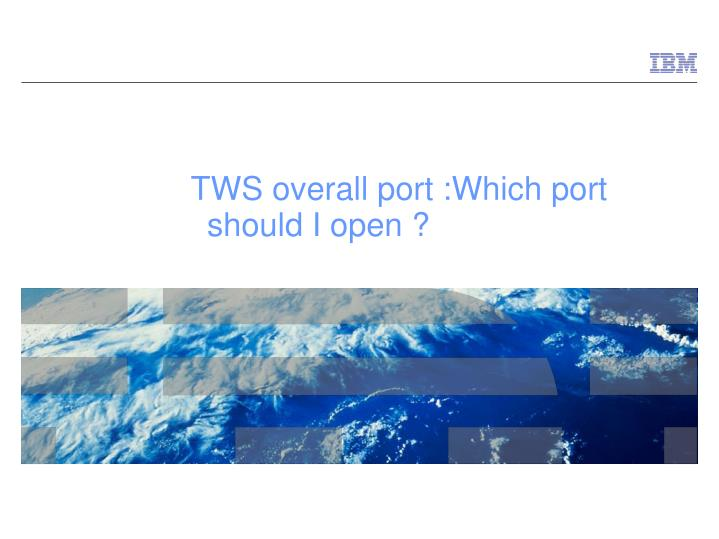 Tws overall port which port should i open