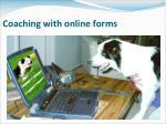 coaching with online forms