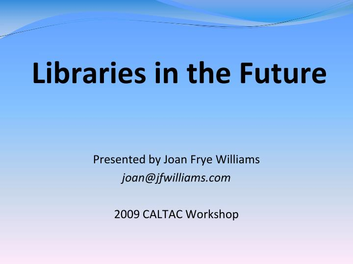 libraries in the future n.