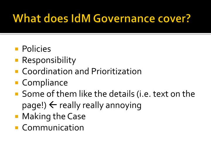 What does IdM Governance cover?