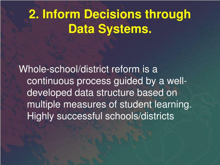 2. Inform Decisions through Data Systems.