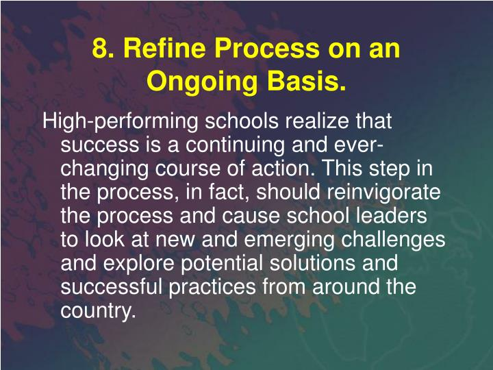 8. Refine Process on an Ongoing Basis.