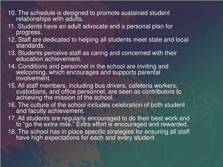 10. The schedule is designed to promote sustained student relationships with adults.