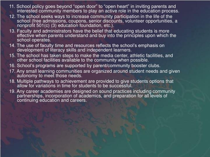 """11. School policy goes beyond """"open door"""" to """"open heart"""" in inviting parents and interested community members to play an active role in the education process."""