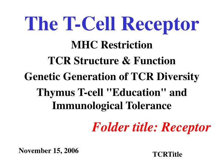 the t cell receptor n.