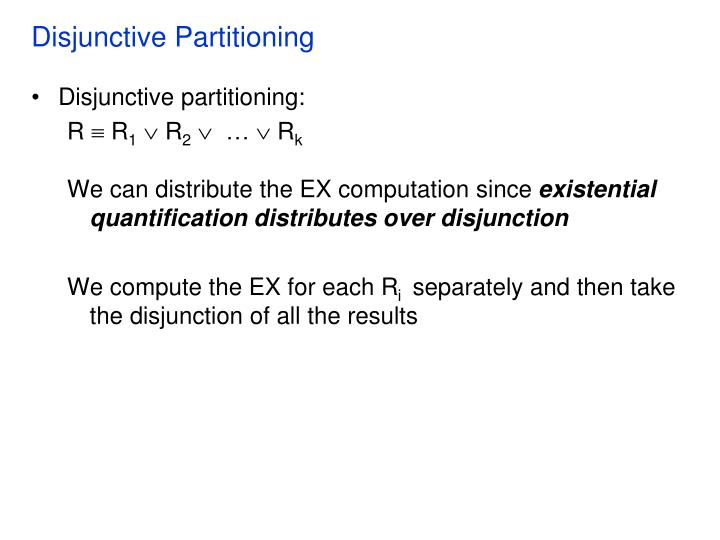 Disjunctive Partitioning