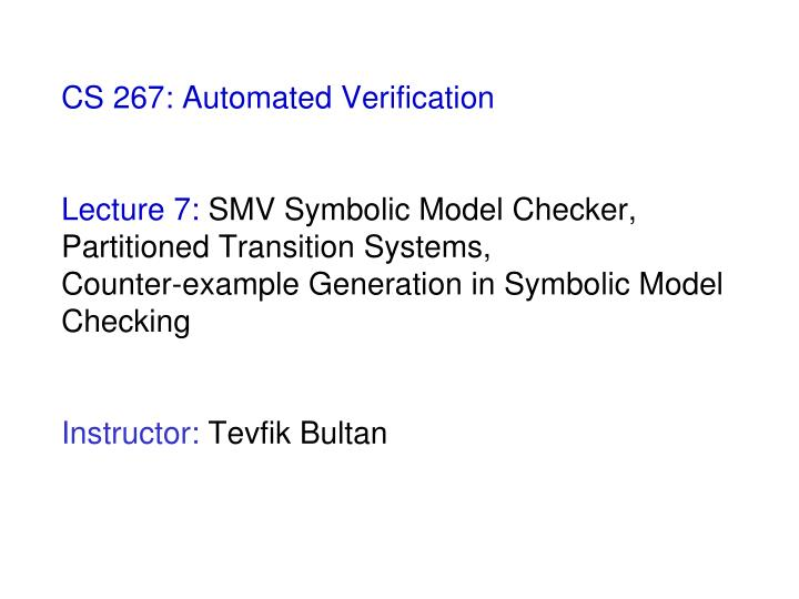 CS 267: Automated Verification