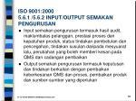 iso 9001 2000 5 6 1 5 6 2 input output semakan pengurusan