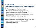 iso 9001 2000 7 penghasilan produk atau servis