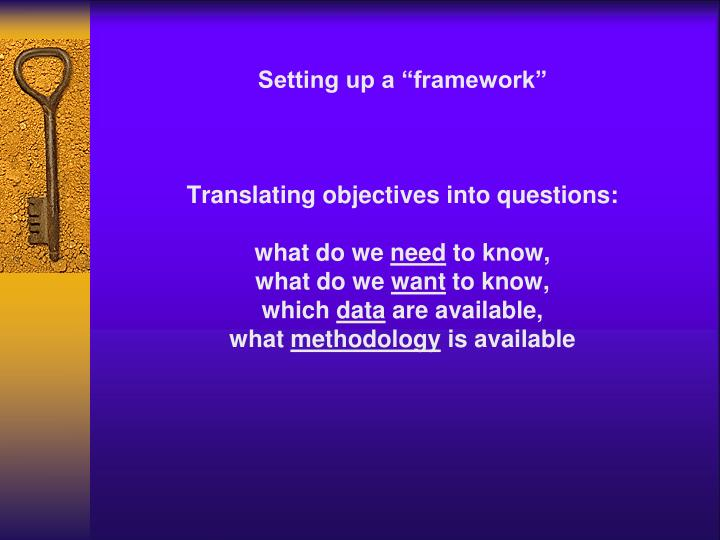 "Setting up a ""framework"""