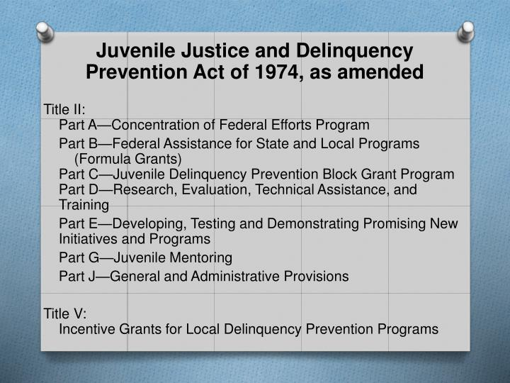 Juvenile justice and delinquency prevention act of 1974 as amended
