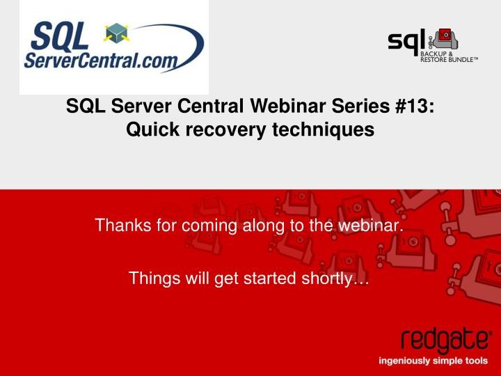 thanks for coming along to the webinar things will get started shortly n.