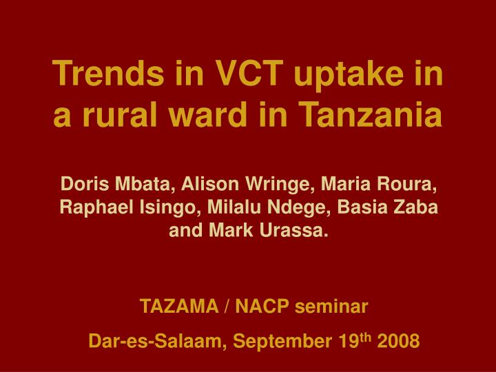trends in vct uptake in a rural ward in tanzania n.