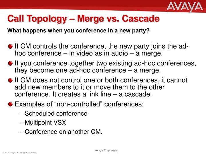 Call Topology – Merge vs. Cascade