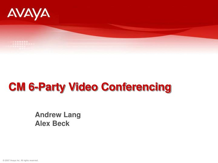 Cm 6 party video conferencing