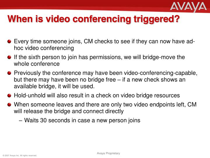 When is video conferencing triggered?