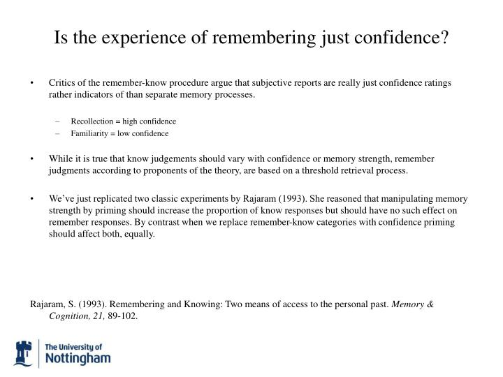 Is the experience of remembering just confidence?
